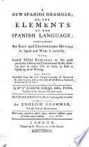 A new Spanish Grammar ... Second edition