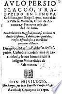 A. Persio Flacco, traduzido en lengua Castellana por D. Lopez. ... Con declaracion magistral, en que se declaran todas las historias, fabulas, antiguedades, versos difficultosos, y moralidad que tiene el poeta