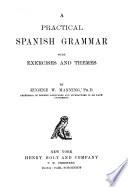 A Practical Spanish Grammar with Exercises and Themes