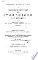 A Pronouncing Dictionary of the Spanish and English Languages...
