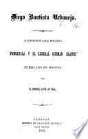 A propósito del folleto:Venezuela y el General Guzman Blanco,publicado en Bogotá por el General Level de Goda