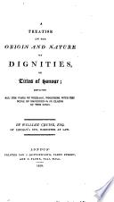 A treatise on the origin and nature of dignities, or titles of honour