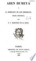 Aben Humeya ó La rebelión de los moriscos