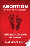 Abortion at the Crossroads