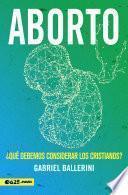 Aborto, ¿Qué debemos considerar los cristianos?