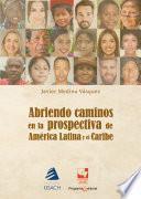 Abriendo caminos en la prospectiva para el desarrollo de América Latina