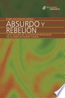 Absurdo y rebelión. Una lectura de la contemporaneidad en la obra de Albert Camus