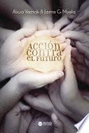 Acción contra el futuro