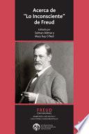 Acerca de Lo Inconsciente de Freud