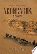 ACONCAGUA: La Novela