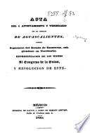Acta de I. Ayuntamiento y Vecindario de la ciudad de Aguascalientes, sobre separarse del estado de Zacatecas, erigiendose en territorio: representacion de los mismos al Congreso de la Union, y resolucion de este