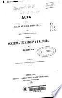 Acta de la sesión pública inaugural que en 2 de enero de 1863 celebró la Academia de Medicina y Cirugía de Barcelona