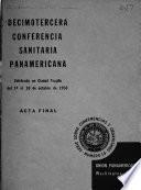 Acta final. Decimoterceran Conferencia Santitaria Pan Americana celebrado en Cuidad Trujillo del 10 al 10 de Octubre de 1950
