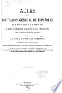 Actas de la Diputacion general de españoles que se juntó en Bayona el 15 de junio de 1808, en virtud de convocatoria expedida por el gran duque de Berg, como lugar-teniente general del reino, y la Junta suprema de gobierno, con fecha 19 de mayo del mismo año, precedidas de dicha órden convocatoria y de los poderes y órdenes que presentaron los que asistieron á ella, y seguidas del proyecto de constitucion consultado por el emperador á la misma