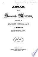 Actas de la Sociedad Mexicana promovedora de mejoras materiales y morales, desde su instalacion. [With an Introduction signed, T. G. de la Huerta.]