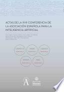 Actas de la XVII Conferencia de la Asociación Española para la Inteligencia Artificial