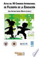 Actas del VII Congreso Internacional de Filosofía de la Educación