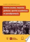 Actores locales, impactos globales: aportes académicos en paradiplomacia