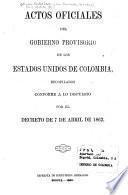 Actos oficiales del gobierno provisorio de los Estados Unidos de Colombia [1861-1862]