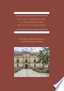Actos y Grados de la Universidad de Alcalá (1523-1544).