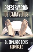 Actualidades En Preservación De Cadáveres