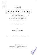 Adalek a nagyvaradi beke s az 1536-1538 evek törtenetehez. (Ein Beitrag zur Geschichte des Grosswardeiner Friedens und der Jahre 1536-39.)