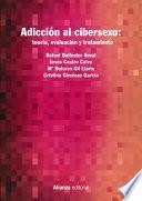 Adicción al cibersexo: teoría, evaluación y tratamiento