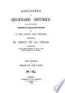 Adiciones al Diccionario histórico de los más ilustres profesores de la bellas artes en España de D. Juan Agustín Ceán Bermúdez: Siglos XVI,XVII y XVIII, A-L