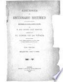 Adiciones al Diccionario histórico de los más ilustres profesores de las bellas artes en España de D. Juan Agustín Ceán Bermúdez: Siglos XVI, XVII y XVIII