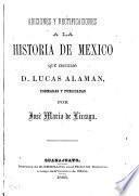 Adiciones y rectificaciones a la Historia de México que escribió D. Lucas Alamán