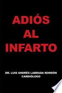 ADIÓS AL INFARTO