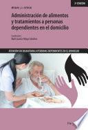 Administración de alimentos y tratamientos a personas dependientes en el domicilio