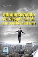 Administración de riesgos E.R.M. y la auditoría interna (2a. ed.)