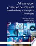 Administración y dirección de empresas para el marketing e investigación de mercados