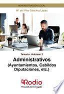 Administrativos (Ayuntamientos, Cabildos, Diputaciones, etc.) Temario Volumen 2