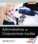Administrativos de Corporaciones Locales. Temario Vol. II.