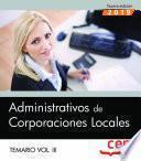 Administrativos de Corporaciones Locales. Temario Vol. III.