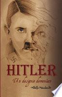 Adolfo Hitler. Un designio demoníaco