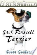 Adorables Perros: los Jack Russell Terrier