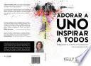 Adorar a Uno Inspirar a Todos