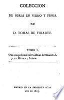 Advertencia sobre esta segunda edicion de las obras de d. Tomas de Yriarte. Fábulas literarias. La música. Advertencias sobre el canto primero-el canto quinto