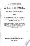 Advertencias á la Historia del padre Juan de Mariana por D. Gaspar Iban̄ez de Segovia