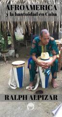 Afroamérica: y la bantuidad en Cuba