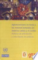 Aglomeraciones en torno a los recursos naturales en América Latina y el Caribe