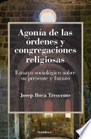 Agonía de las órdenes y congregaciones religiosas