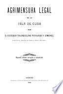 Agrimensura legal de la isla de Cuba