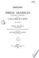 Ajbar machmuâ (colección de tradiciones), crónica anónima del siglo XI, dada a luz por primera vez : coleccion de obras Arabigas de historia y geografia...