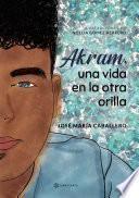 Akram, una vida en la otra orilla