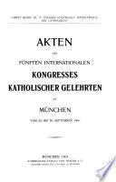 Akten des fünften internationalen Kongresses katholischer Gelehrten zu München vom 24. bis 28. September 1900