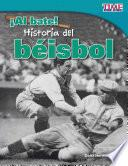 ¡Al bate! Historia del béisbol (Batter Up! History of Baseball) (Spanish Version)